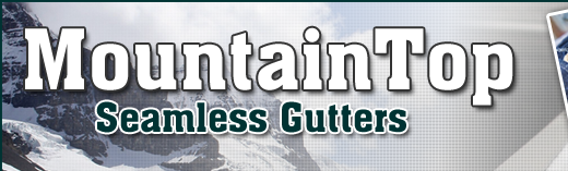 Mountain Top Seamless Gutters Inc.